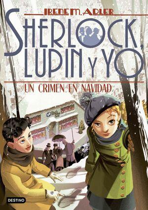SHERLOCK, LUPIN Y YO 17. UN DELITO EN NAVIDAD