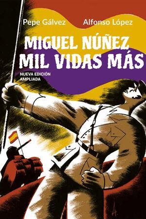 MIGUEL NUÑEZ. MIL VIDAS MAS