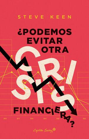 ¿PODEMOS EVITAR OTRA CRISIS FINANCIERA