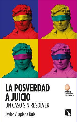 LA POSVERDAD A JUICIO. UN CASO SIN RESOLVER