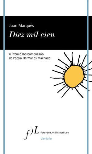 DIEZ MIL CIEN (X PREMIO IBEROAM. DE POESIA HERMANO