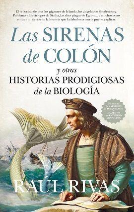 SIRENAS DE COLON Y OTRAS HISTORIAS PRODIGIOSAS DE LA BIOLOGIA, LA