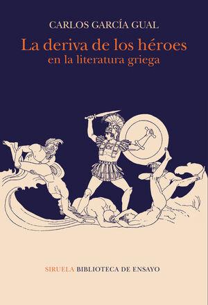 LA DERIVA DE LOS HEROES EN LA LITERATURA GRIEGA
