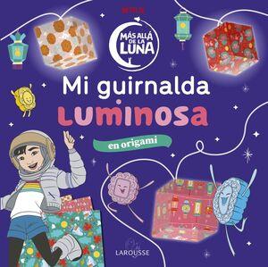 MAS ALLA DE LA LUNA. MI GUIRNALDA LUMINOSA