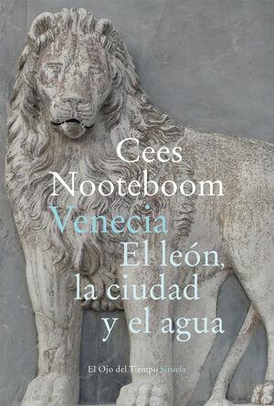 VENECIA. EL LEON, LA CIUDAD Y EL AGUA