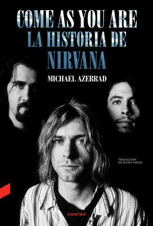 COME AS YOU ARE: LA HISTORIA DE NIRVANA