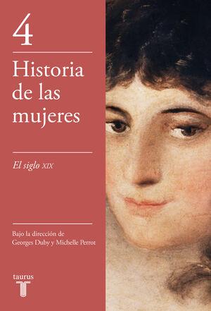 SIGLO XIX. HISTORIA DE LAS MUJERES.VOL,4