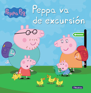 PEPPA PIG. PEPPA VA DE EXCURSION