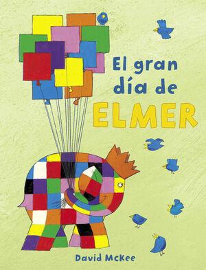 EL GRAN DÍA DE ELMER (ELMER. ÁLBUM ILUSTRADO)