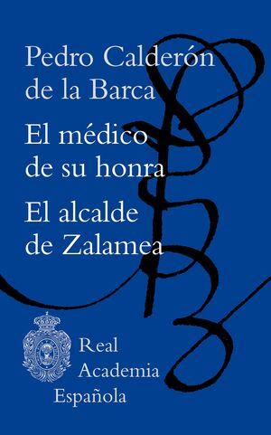 EL MEDICO DE SU HONRA / EL ALCALDE DE ZALAMEA