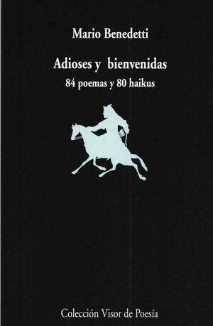 ADIOSES Y BIENVENIDAS 84 POEMAS Y 80 HAIKUS