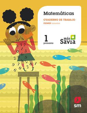 CUADERNO DE MATEMÁTICAS. 1 PRIMARIA, 1 TRIMESTRE. MÁS SAVIA