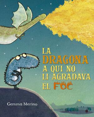 DRAGONA A QUI NO LI AGRADAVA EL FOC, LA