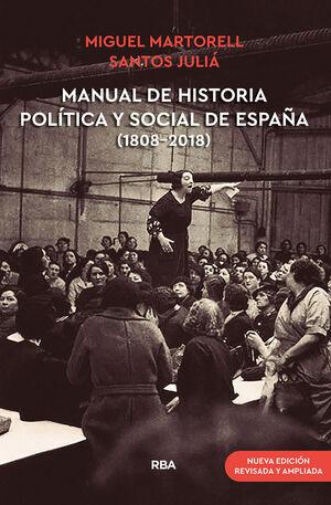 MANUAL DE HISTORIA POLÍTICA Y SOCIAL DE ESPAÑA (1808-2018) (NUEVA EDICIÓN REVISA
