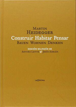 CONSTRUIR  HABITAR  PENSAR (BAUEN WOHNEN DENKEN)