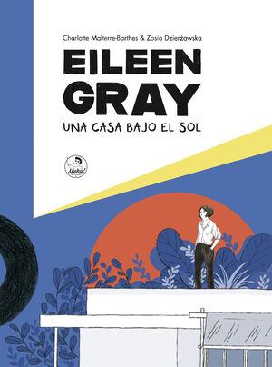 EILEEN GRAY: UNA CASA BAJO EL SOL