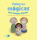 PALABRAS MAGICAS PARA TIEMPOS DIFICILES