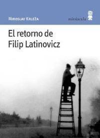EL RETORNO DE FILIP LATINOVICZ