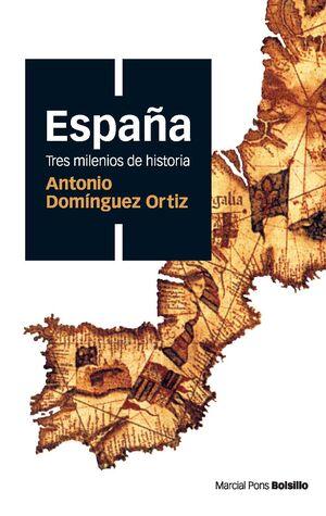 ESPAÑA TRES MILENIOS DE HISTORIA (BOLSILLO)