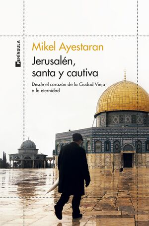 JERUSALEN, SANTA Y CAUTIVA